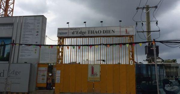 Sở xây dựng TPHCM vừa có văn bản xử phạt vi phạm hành chính chủ đầu tư dự án D'Edge Thảo Điền