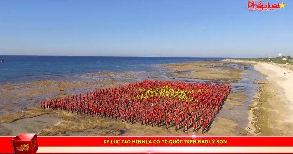 Kỷ lục tạo hình lá cờ Tổ Quốc trên đảo Lý Sơn