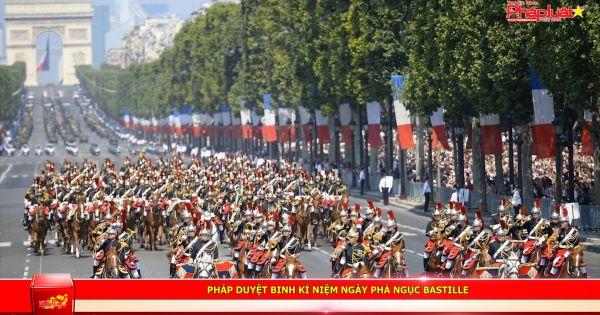 Pháp duyệt binh kỉ niệm ngày phá ngục Bastille