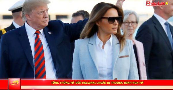 Tổng thống Mỹ đến Helsinki chuẩn bị thượng đỉnh Nga-Mỹ