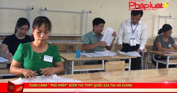 """Toàn cảnh """"phù phép"""" điểm thi THPT Quốc gia tại Hà Giang"""