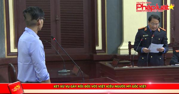 Xét xử vụ gây rối đối với Việt Kiều người Mỹ gốc Việt