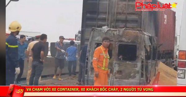 Va chạm xe container, xe khách bốc cháy, 2 người tử vong