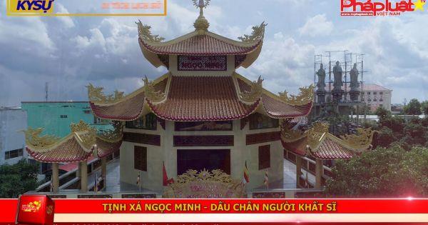 Tịnh xá Ngọc Minh - Dấu chân người khất sĩ