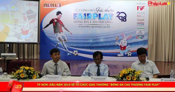 """TP HCM: Đầu năm 2019 sẽ tô chức giải thưởng """"Bóng đá cao thượng Fair Play"""""""