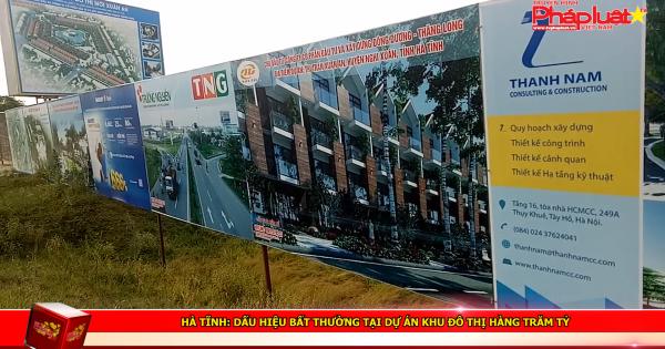Hà Tĩnh: Dấu hiệu bất thường tại dự án khu đô thị hàng trăm tỷ