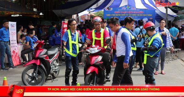 TP HCM: Ngày hội cao điểm chung tay xây dựng văn hóa giao thông