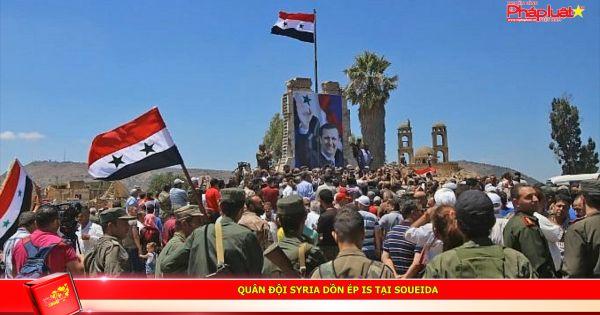 Quân đội Syria dồn ép IS tại Soueida
