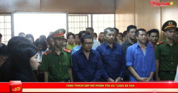 """TAND TPHCM sắp mở phiên tòa vụ """"logo xe vua"""""""