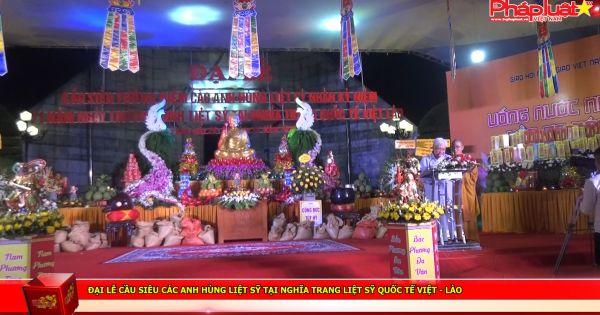 Đại lễ cầu siêu các anh hùng liệt sỹ tại nghĩa trang liệt sỹ Quốc tế Việt - Lào