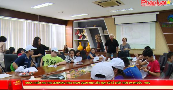 Đoàn thiếu nhi The Learning Tree tham quan Khu liên hợp xử lý chất thải Đa Phước - VWS