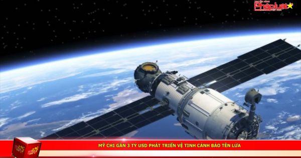 Mỹ chi gần 3 tỷ USD phát triển vệ tinh cảnh báo tên lửa
