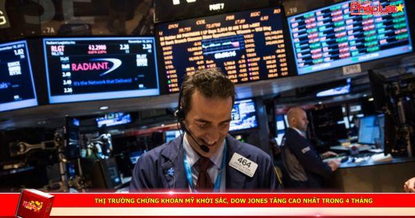 Thị trường chứng khoán Mỹ khởi sắc, Dow Jones tăng cao nhất trong 4 tháng