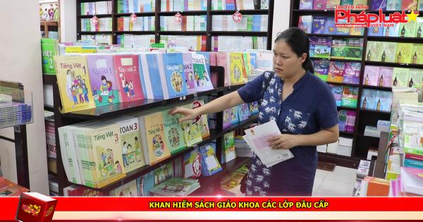 Khan hiếm sách giáo khoa các lớp đầu cấp