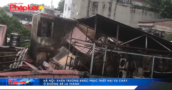 Hà Nội: Khẩn trương khắc phục thiệt hại vụ cháy ở đường Đê La Thành