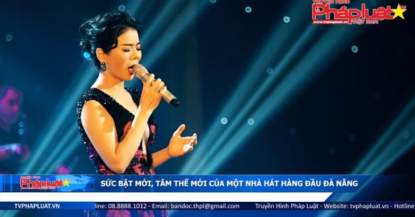 Sức bật mới, tâm thế mới của một nhà hát hàng đầu Đà Nẵng