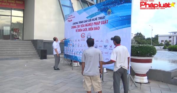 Công tác chuẩn bị cho đêm giao lưu văn nghệ Chung tay xóa nghèo pháp luật về biên giới biển đảo.