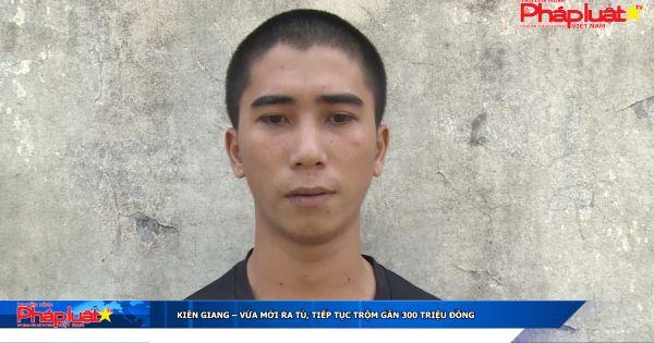 Kiên Giang: Vừa mới ra tù, tiếp tục trộm gần 300 triệu đồng