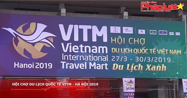 Hội chợ du lịch quốc tế VITM - Hà Nội 2019