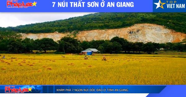 Khám phá 7 ngọn núi độc đáo ở tỉnh An Giang