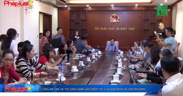 Bộ Công an trả 28 thí sinh gian lận điểm thi của Hòa Bình về địa phương