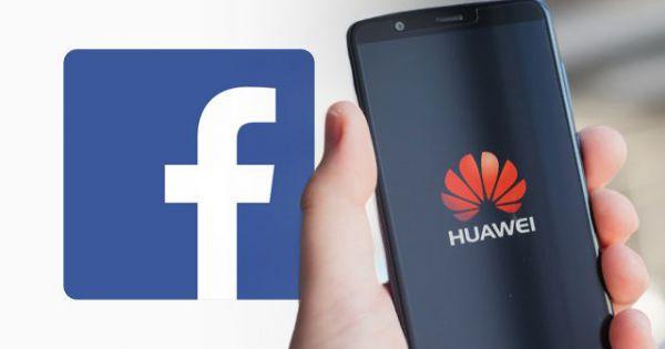 Đến lượt Facebook ngừng cấp phép cho Huawei cài đặt ứng dụng