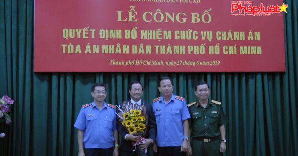 Công bố và trao quyết định bổ nhiệm Chánh án TAND TP Hồ Chí Minh