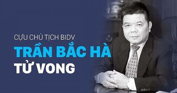 Cựu Chủ tịch BIDV Trần Bắc Hà tử vong: Tiếp tục mở rộng vụ án?