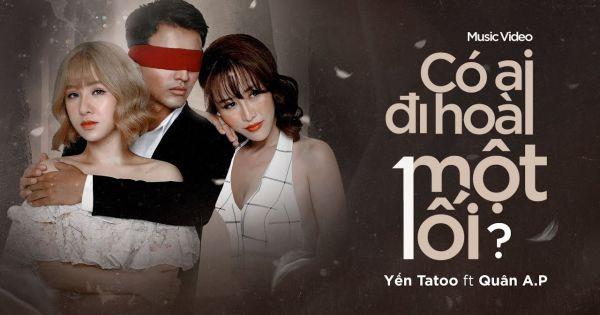 Yến Tatoo kết hợp cùng Quân A.P ra mắt MV mới