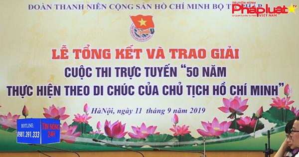 """Tổng kết và trao giải cuộc thi trực tuyến """"50 năm thực hiện theo di chúc của Chủ tịch Hồ Chí Minh"""""""