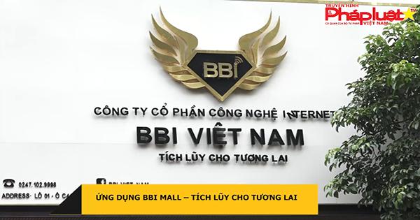 Ứng dụng BBI Mall – Tích lũy cho tương lai