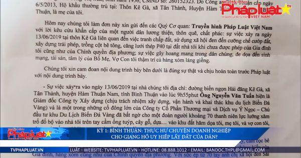 Kỳ 1: Bình Thuận: Thực hư chuyện doanh nghiệp cho giang hồ uy hiếp lấy đất của dân?