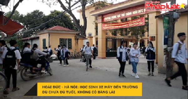 Hoài Đức - Hà Nội: Học sinh chưa đủ tuổi, không bằng lái ngang nhiên đi xe máy trên 50 phân khối đi học