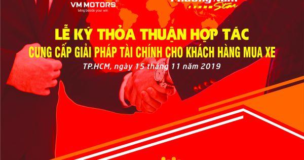 Lễ kí kết thỏa thuận hợp tác Cung cấp giải pháp tài chính cho khách hàng mua xe tải giữa Công ty TNHH Vĩnh Phát Motors và Công ty CP XD TM Sao Phương Nam