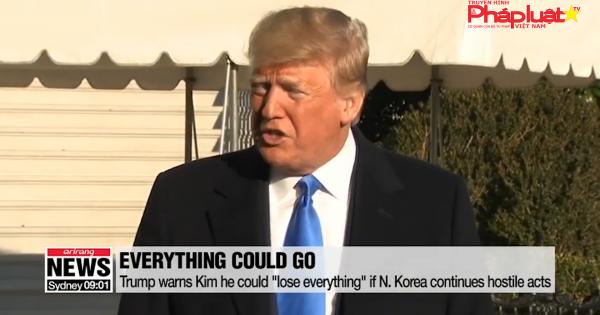 """Trump cảnh báo Triều Tiên có nguy cơ """"mất tất cả"""""""