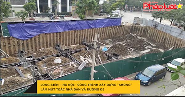 """Long Biên – Hà Nội: Công Trình Xây Dựng """"khủng"""" làm nứt toác nhà dân và đường đi"""