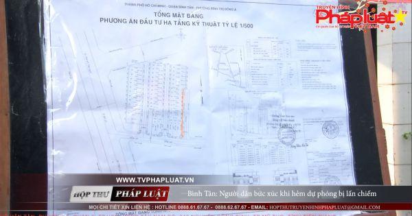 Bình Tân: Người dân bức xúc khi hẻm dự phóng bị lấn chiếm trái phép