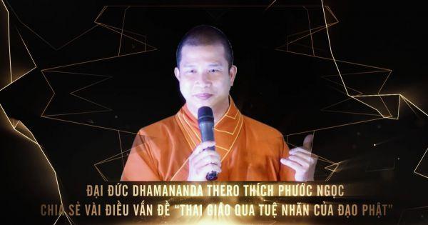 """Đại đức DHAMANANDA THERO Thích Phước Ngọc chia sẻ vài điều về """"Thai giáo qua tuệ nhãn của đạo Phật"""""""