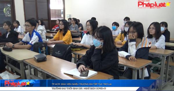 TP HCM: Sinh viên nhiều trường ĐH tiếp tục trở lại trường sau thời gian dài nghỉ dịch Covid-19