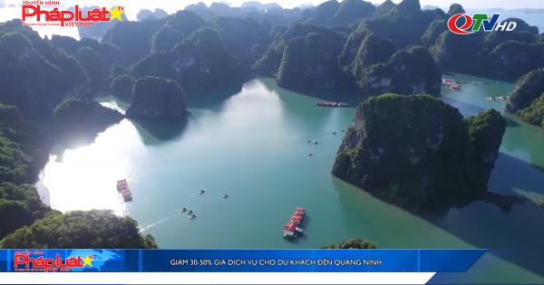 Giảm 30-50% giá dịch vụ cho du khách đến Quảng Ninh