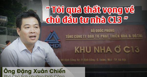 """Phó Chủ tịch phường Định Công, Hà Nội: """"Tôi quá thất vọng về chủ đầu tư nhà C13"""""""