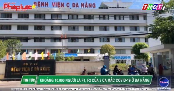 BẢN TIN PHÒNG CHỐNG COVID-19 (3/8/2020) - PHẦN 2
