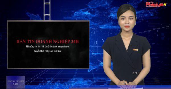 """Bản tin """"Doanh nghiệp 24h"""" Ngày 15/9/2020"""