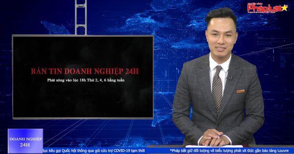 Bản tin Doanh nghiệp 24h ngày 12/10/2020