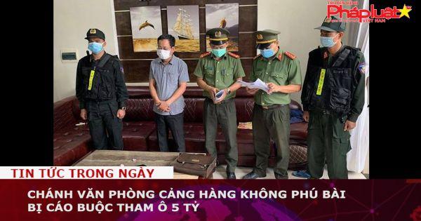 Chánh văn phòng Cảng hàng không Phú Bài bị cáo buộc tham ô 5 tỷ