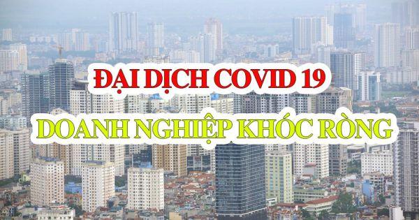 Đại dịch COVID 19 - Doanh nghiệp chật vật vượt khó
