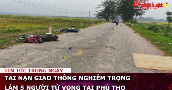 Tai nạn giao thông nghiêm trọng làm 5 người tử vong tại Phú Thọ