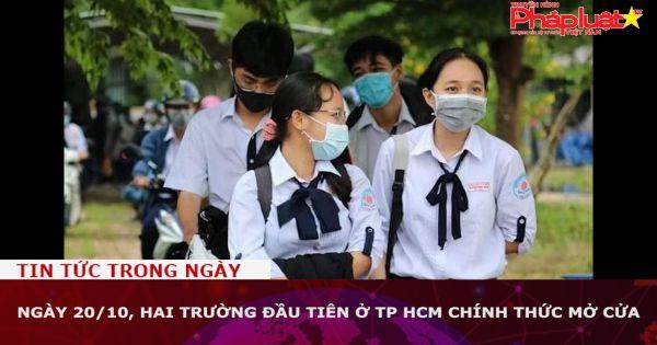 Ngày 20/10, hai trường đầu tiên ở TP HCM chính thức mở cửa