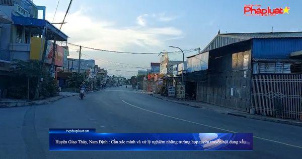 Huyện Giao Thủy, Nam Định: Cần xác minh và xử lý nghiêm những trường hợp lan truyền nội dung xấu