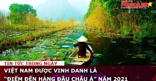 """Việt Nam được vinh danh là """"Điểm đến hàng đầu châu Á"""" năm 2021"""